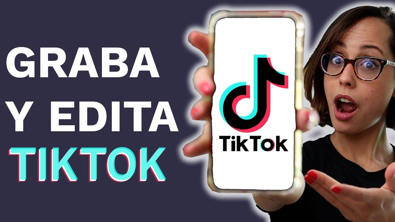 Graba y Edita tus Videos de Tik Tok