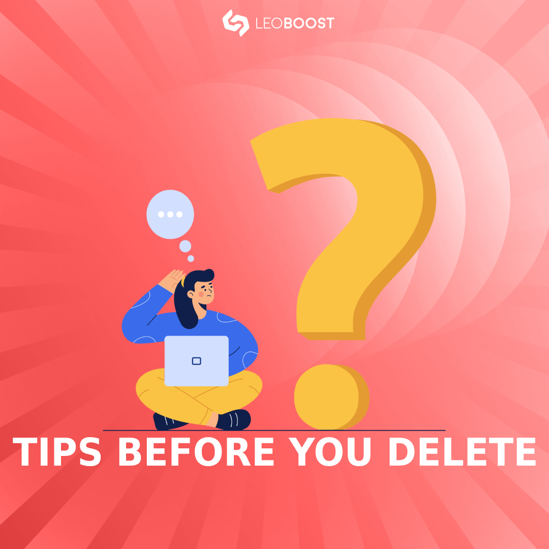 tips before you delete