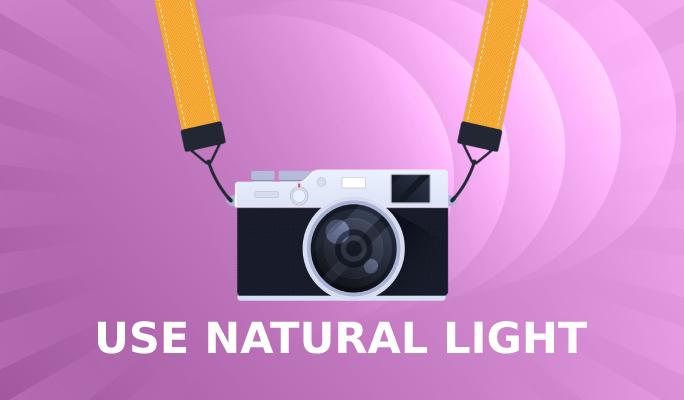 use-natural-light